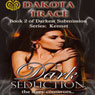Dark Seduction (Unabridged) Audiobook, by Dakota Trace