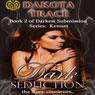Dark Seduction (Unabridged), by Dakota Trace