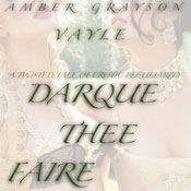 Dark Thee Faire: Twisted Tales of Erotic Peculiarity (Unabridged) Audiobook, by Amber Grayson Vayle