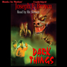 Dark Things (Unabridged), by Joseph F. Brown