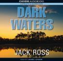 Dark Waters (Unabridged) Audiobook, by Jack Ross