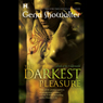 The Darkest Pleasure: Lords of the Underworld, Book 3 (Unabridged), by Gena Showalter