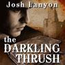 The Darkling Thrush (Unabridged) Audiobook, by Josh Lanyon