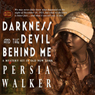 Darkness and the Devil Behind Me: A Lanie Price Mystery, Book 1 (Unabridged) Audiobook, by Persia Walker