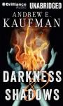 Darkness & Shadows, by Andrew E. Kaufman