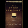 The Darwin Conspiracy (Unabridged) Audiobook, by John Darnton