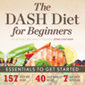 The DASH Diet for Beginners: Essentials to Get Started (Unabridged) Audiobook, by John Chatham