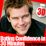 Dating Confidence in 30 Minutes Audiobook, by Tony Wrighton