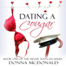Dating a Cougar: Never Too Late, Book 1 (Unabridged) Audiobook, by Donna McDonald