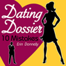 Dating Dossier: 10 Mistakes (Unabridged), by Erin Donnelly
