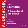 A Daughter of the Snows (Unabridged), by Jack London
