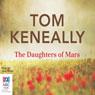 The Daughters of Mars (Unabridged) Audiobook, by Tom Keneally