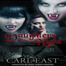 Daughters of the Night: The Complete Story (Unabridged) Audiobook, by Carl East
