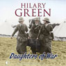 Daughters of War (Unabridged) Audiobook, by Hilary Green