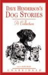 Dave Hendersons Dog Stories: A Collection (Unabridged) Audiobook, by Dave Henderson