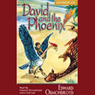 David and the Phoenix (Unabridged), by Edward Ormondroyd