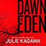 Dawn of Eden (Unabridged) Audiobook, by Julie Kagawa