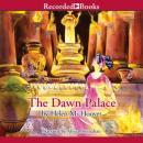 The Dawn Palace (Unabridged) Audiobook, by Helen Hoover