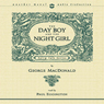 Day Boy and the Night Girl (Unabridged), by George MacDonald