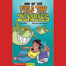 Day of the Field Trip Zombies, by Scott Nickel