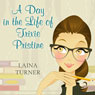 A Day in the Life of Trixie Pristine (Unabridged) Audiobook, by Laina Turner