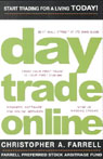 Day Trade Online: Start Trading for a Living TODAY!, by Christopher A. Farrell