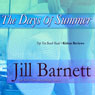 The Days of Summer (Unabridged) Audiobook, by Jill Barnett