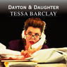 Dayton and Daughter (Unabridged) Audiobook, by Tessa Barclay