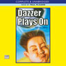 Dazzer Plays On (Unabridged), by Steve May