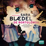 De bortglOmda (The Forgotten) (Unabridged) Audiobook, by Sara Blaedel