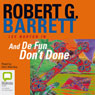 And De Fun Dont Done (Unabridged), by Robert G. Barrett