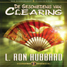 De Geschiedenis van Clearing (The History of Clearing) (Dutch Edition) (Unabridged) Audiobook, by L. Ron Hubbard