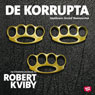 De korrupta (The Corrupt) (Unabridged) Audiobook, by Robert Kviby