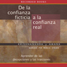De la confianza ficticia a la confianza real (From Fantasy Trust To Real Trust (Texto Completo)) (Unabridged) Audiobook, by Krishnananda Y Amana
