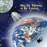 De la Tierra a la Luna (Texto Completo) (From the Earth to the Moon ) (Unabridged), by Jules Verne