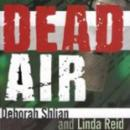 Dead Air: A Sammy Greene Thriller (Unabridged), by Deborah Shlian