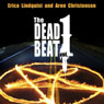 The Dead Beat, Volume 1 (Unabridged) Audiobook, by Aron Christensen