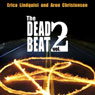 The Dead Beat: Volume 2 (Unabridged) Audiobook, by Aron Christensen