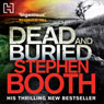 Dead and Buried (Unabridged), by Stephen Booth