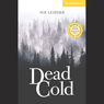Dead Cold (Unabridged) Audiobook, by Sue Leather