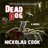 Dead Dog (Unabridged) Audiobook, by Nickolas Cook