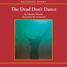 The Dead Dont Dance: A Novel of Awakening (Unabridged), by Charles Martin