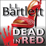 Dead in Red: The Jeff Resnick Mysteries, Book 2 (Unabridged), by L. L. Bartlett