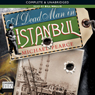 A Dead Man in Istanbul (Unabridged) Audiobook, by Michael Pearce
