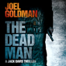 The Dead Man: A Jack Davis Thriller, Book 2 (Unabridged) Audiobook, by Joel Goldman