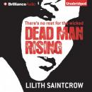 Dead Man Rising: A Dante Valentine Novel, Book 2 (Unabridged), by Lilith Saintcrow