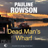 Dead Mans Wharf: A Di Andy Horton Mystery, Book 4 (Unabridged), by Pauline Rowson