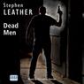 Dead Men: A Dan Shepherd Mystery (Unabridged), by Stephen Leather