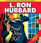 Dead Men Kill (Unabridged) Audiobook, by L. Ron Hubbard