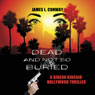 Dead and Not So Buried: A Gideon Kincaid Hollywood Thriller, Book 1 (Unabridged), by James L. Conway
